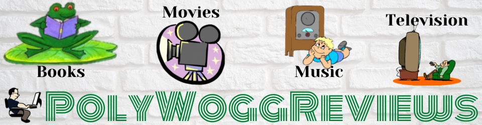 PolyWogg Reviews of books, movies, music and television