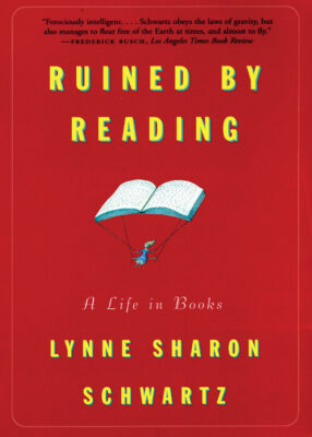 Cover: Ruined by Reading by Lynne Sharon Schwartz