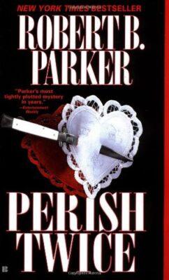 Cover: Perish Twice by Robert B. Parker