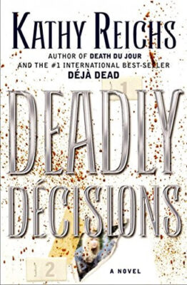 Cover: Deadly Decisions by Kathy Reichs