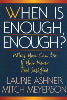 Cover: When Is Enough, Enough by Laurie Ashner and Mitch Meyerson