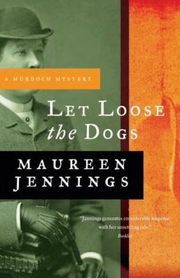 Cover: Let Loose the Dogs by Maureen Jennings