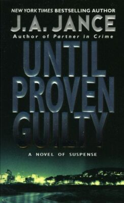 Cover: Until Proven Guilty by J.A. Jance