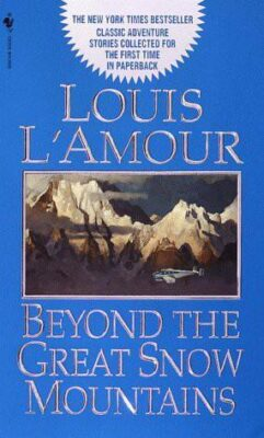 Cover: Beyond the Great Snow Mountains by Louis L'Amour