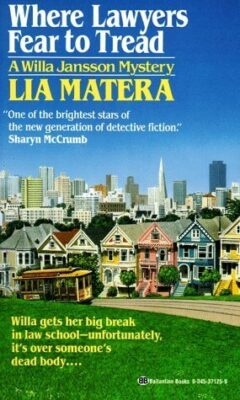 Cover: Where Lawyers Fear To Tread by Lia Matera