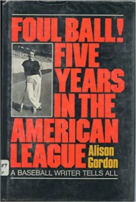 Cover: Foul Ball! Five Years in the American League by Alison Gordon