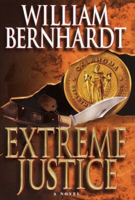 Cover: Extreme Justice by William Bernhardt