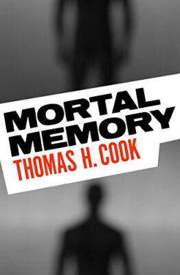 Cover: Mortal Memory by Thomas H. Cook