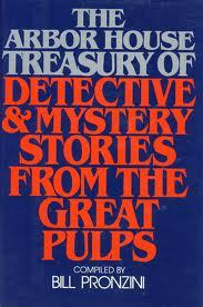 Cover: The Arbor House Treasury of Detective and Mystery Stories from the Great Pulps by Compiled by Bill Pronzini