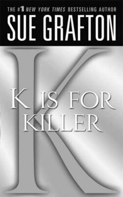 Cover: K is for Killer by Sue Grafton