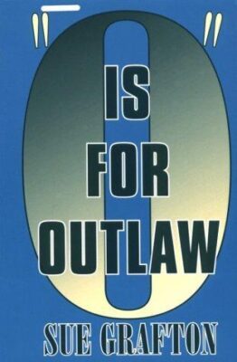 Cover: O is for Outlaw by Sue Grafton