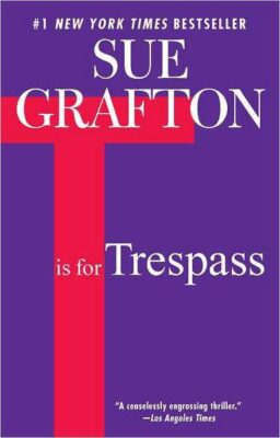 Cover: T is for Trespass by Sue Grafton