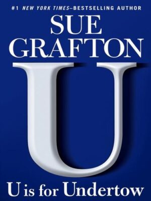 Cover: U is for Undertow by Sue Grafton