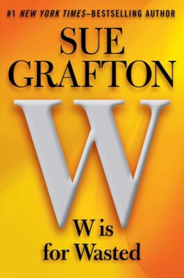 Cover: W is for Wasted by Sue Grafton