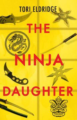 Cover: The Ninja Daughter by Tori Eldridge