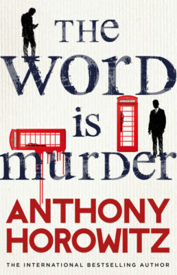 Cover: The Word Is Murder by Anthony Horowitz