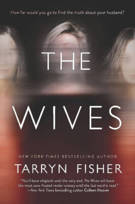 Cover: The Wives by Tarryn Fisher