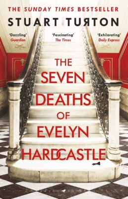 Cover: The Seven Deaths of Evelyn Hardcastle by Stuart Turton