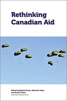 Cover: Rethinking Canadian Aid by Edited by Stephen Brown, Molly den Heyer and David R. Black