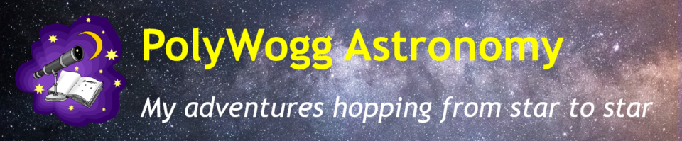 PolyWogg Astronomy - my adventures hopping from star to star
